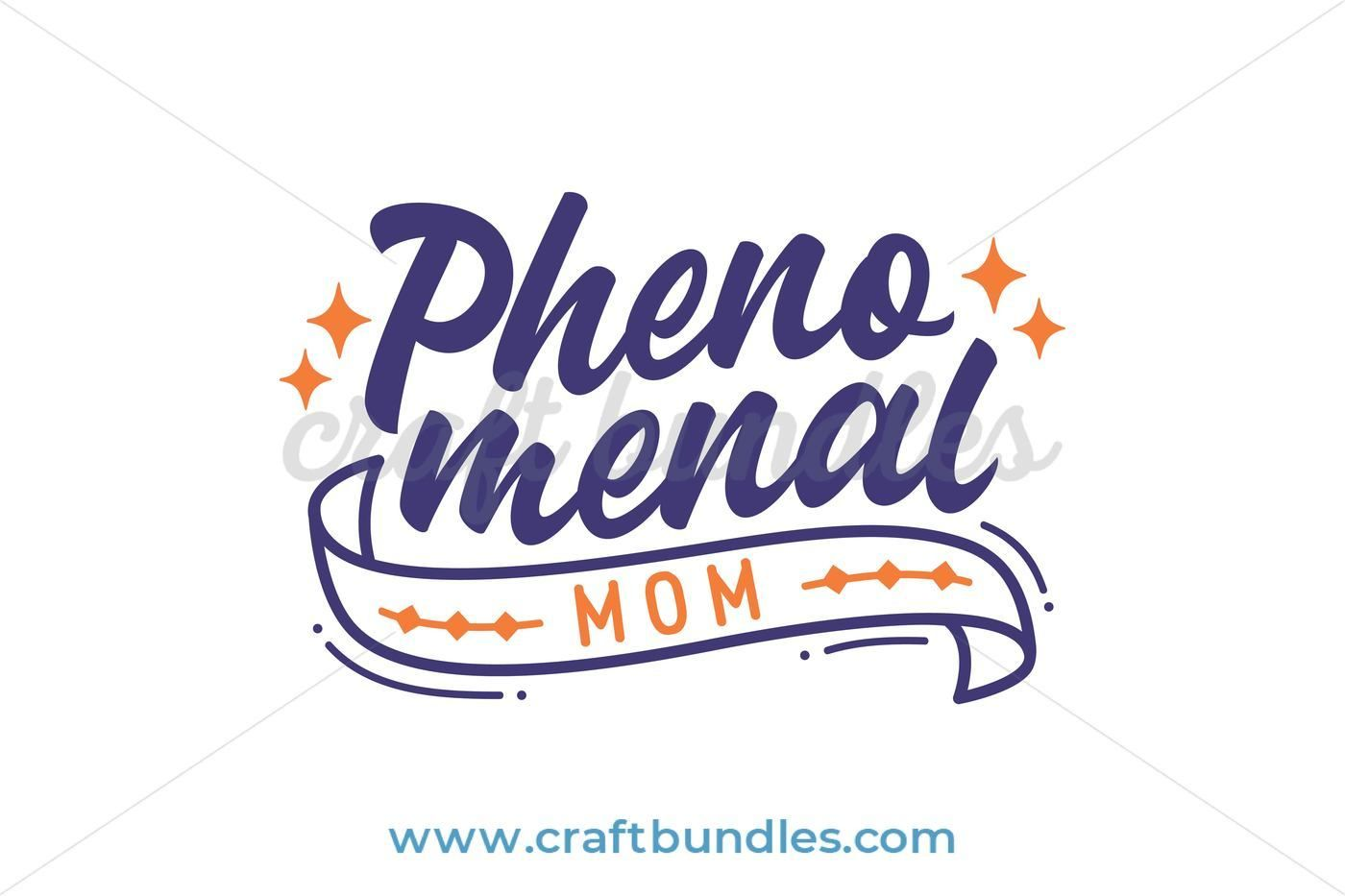 Download $1 Phenomenal Mom SVG! This unique design can be used for ...