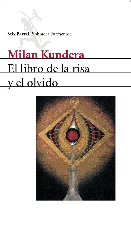 el libro de la risa y el olvido-milan kundera-9788432219498