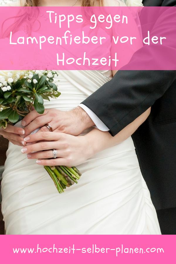 Tipps Gegen Lampenfieber Vor Der Hochzeit Hochzeit Hochzeitstipps Hochzeit Brauche
