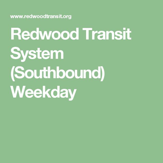Redwood Transit System (Southbound) Weekday