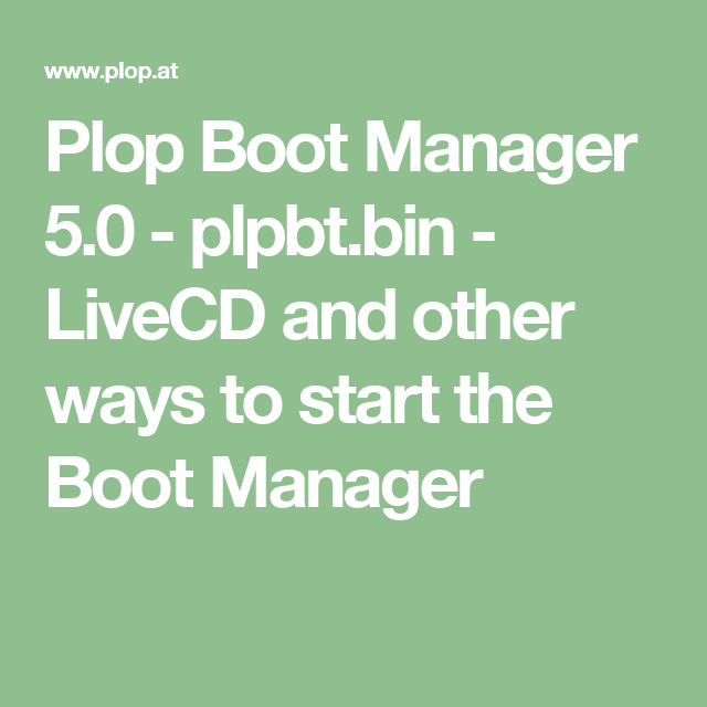 Plop Boot Manager 5 0 - plpbt bin - LiveCD and other ways to