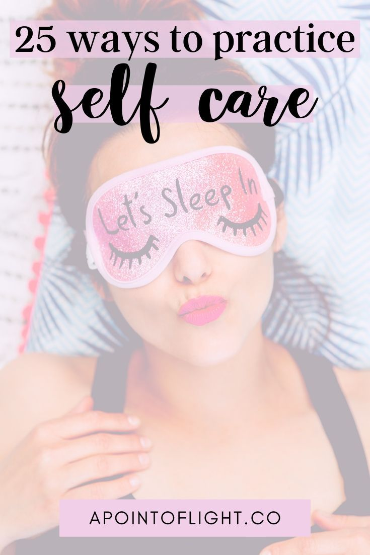 25 Möglichkeiten, sich selbst zu pflegen   – Self Care + Self Love