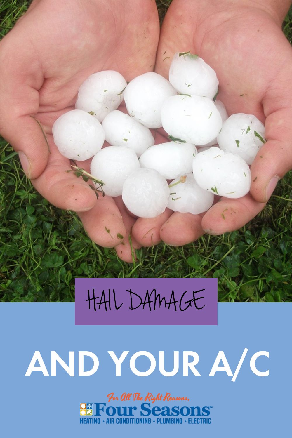 Hail Damage Tips Four Seasons Heating And Air Conditioning Seasons