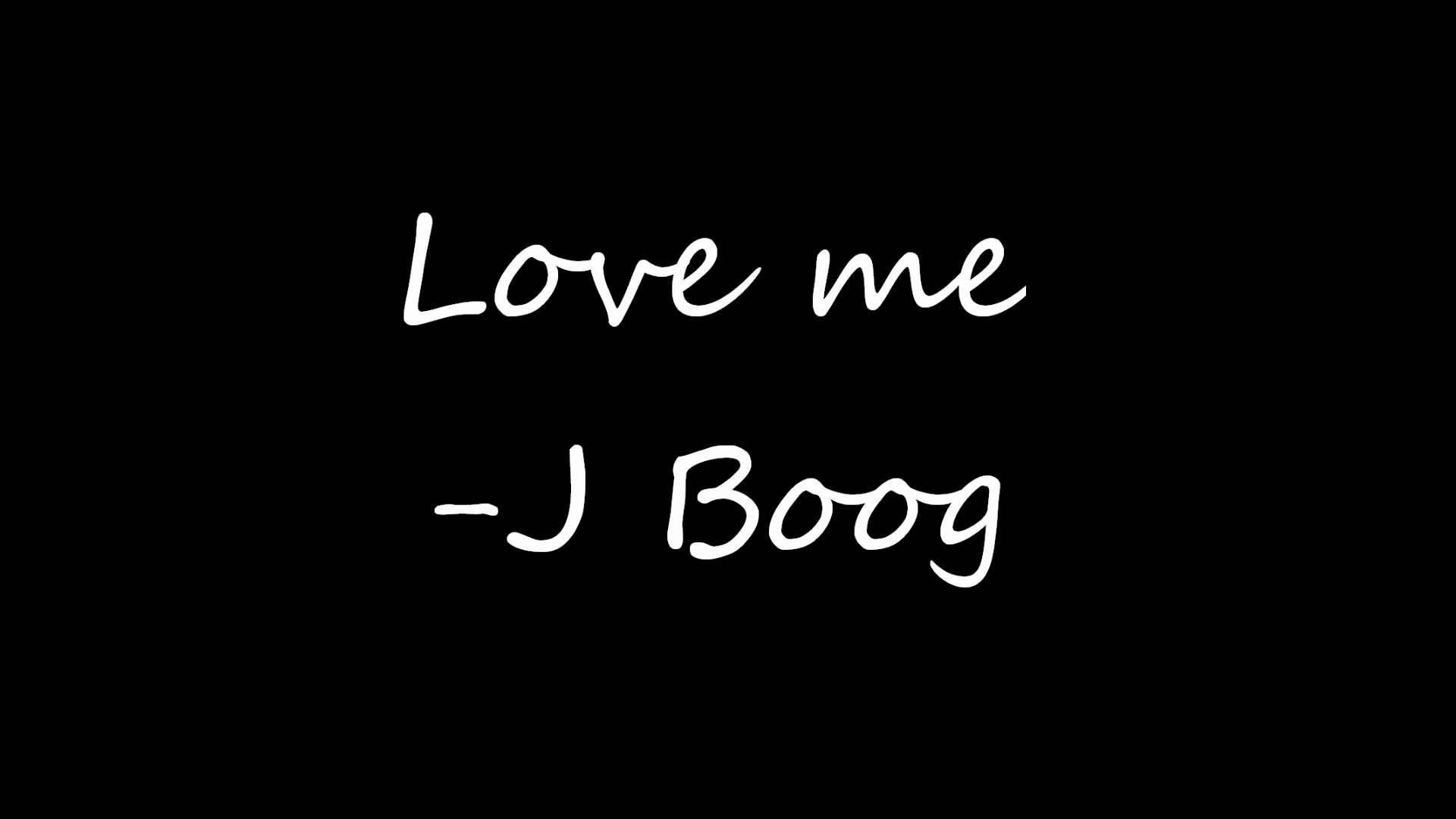 Love me - J Boog
