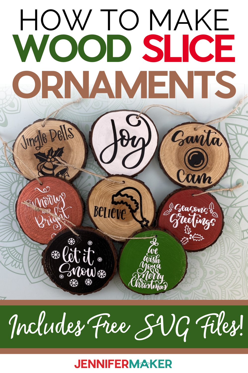 Wood Slice Ornaments With Festive Holiday Decals Jennifer Maker Wood Slice Ornament Wooden Ornaments Diy Wood Slices