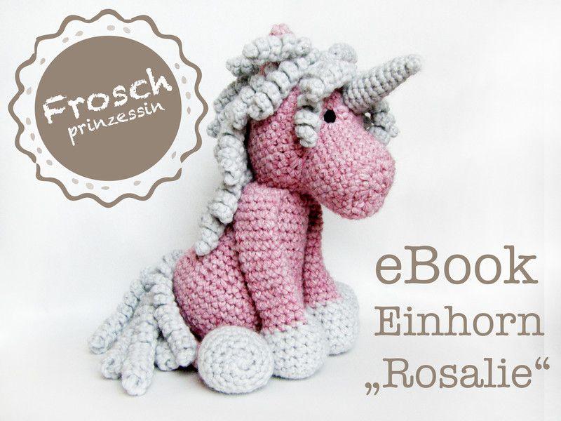 Häkelanleitungen Ebook Einhorn Rosalie Ca 20cm Häkelanleitung