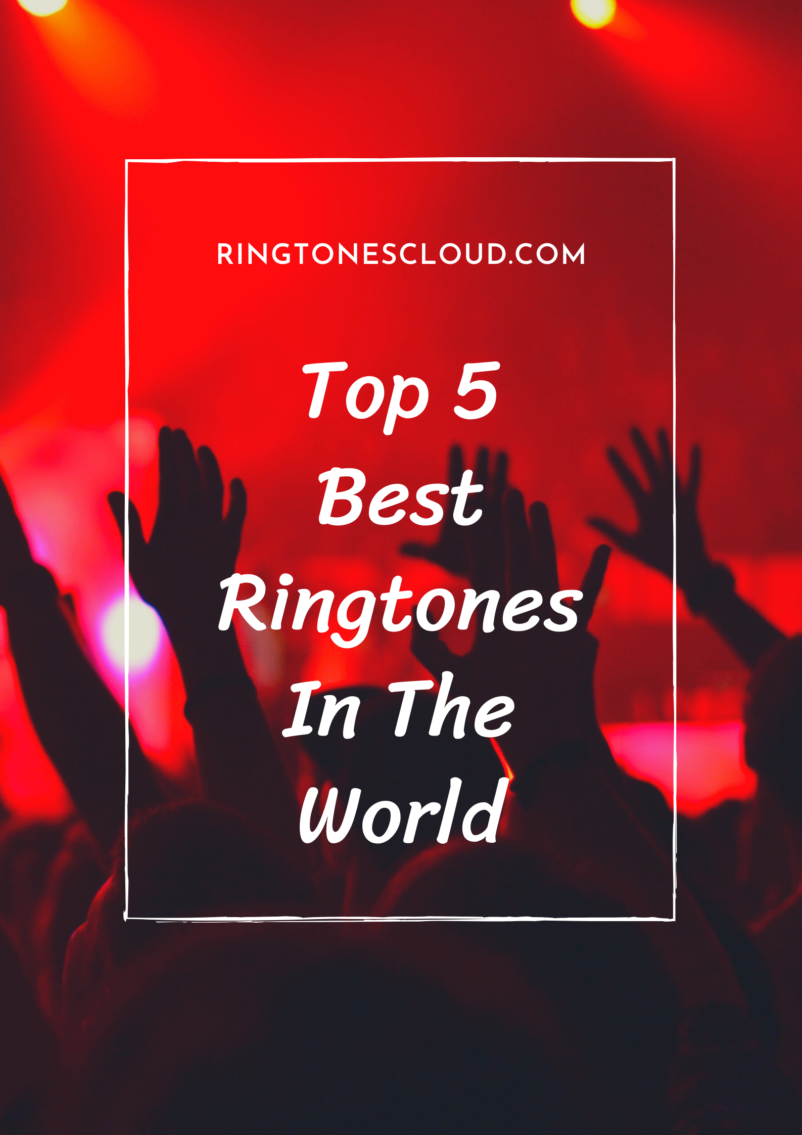 Top 5 Best Ringtones In The World In 2020 Best Ringtones Ringtones Music Ringtones