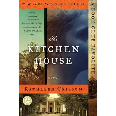 The Kitchen House by Kathleen Grissom May 2014