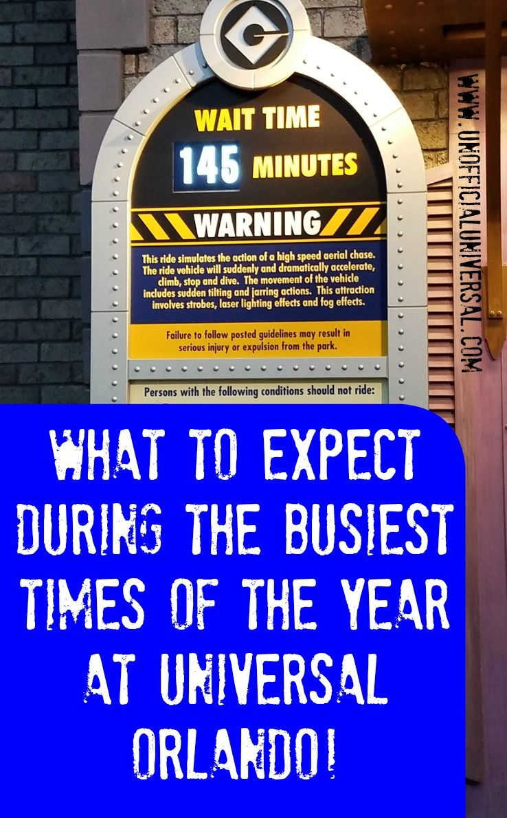 What To Expect During The Busiest Times At Universal Orlando With