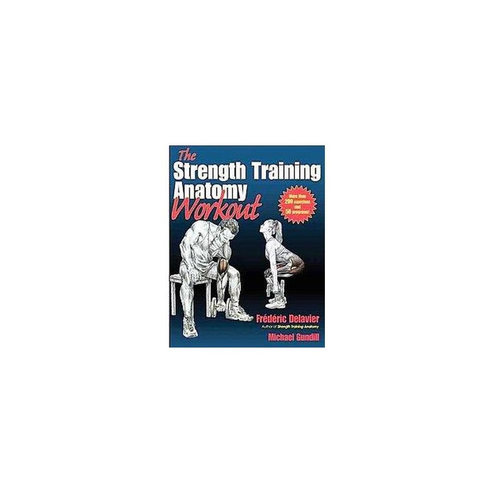 Strength Training Anatomy Workout (Paperback) (Frederic Delavier ...