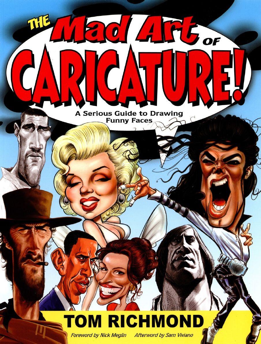 The Mad Art Of Caricature Tom Richmond Como Dibujar Caricaturas Muecas Libro Dibujo