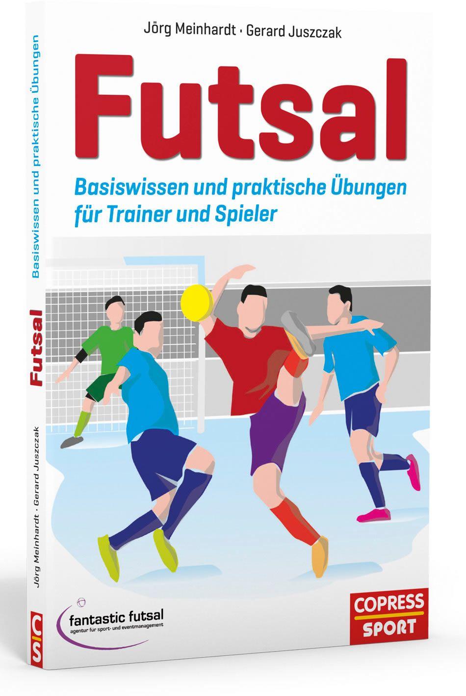 Futsal - Basiswissen und praktische Übungen für Trainer und Spieler ...