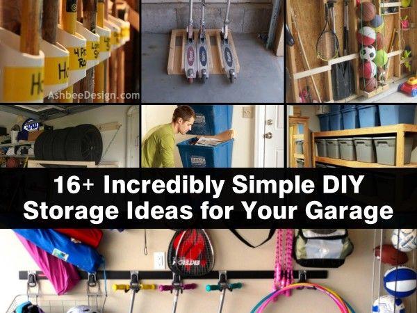 16 Incredibly Simple DIY Storage Ideas for Your Garage & 13 Clever Garage Storage Ideas | Pinterest | Storage ideas DIY ...