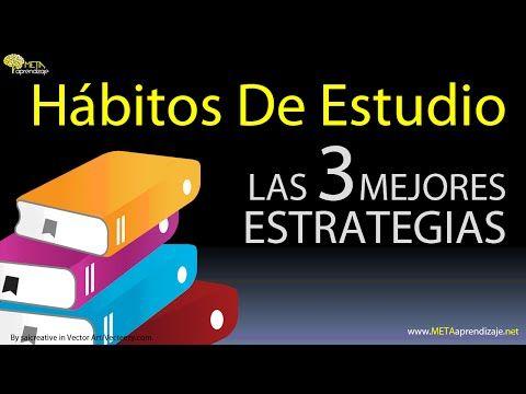 Hábitos De Estudio Tecnicas De Estudio Hábitos De Estudio Estrategias De Estudio