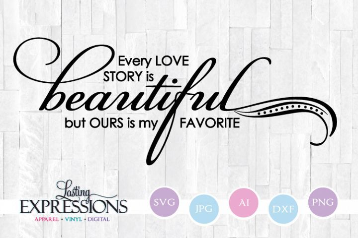 Download Every Love Story is Beautiful // SVG Quote (418667) | SVGs ...