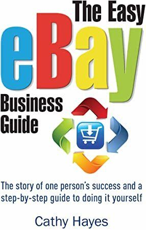Get Book The Easy eBay Business Guide: The story of one person's success and a step-by-step guide to