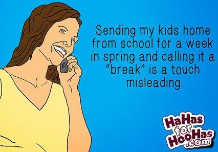Google Mom Humor Spring Break Quotes Funny Spring Break