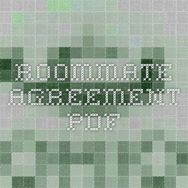 Roommate agreement PDF This is a really good template School