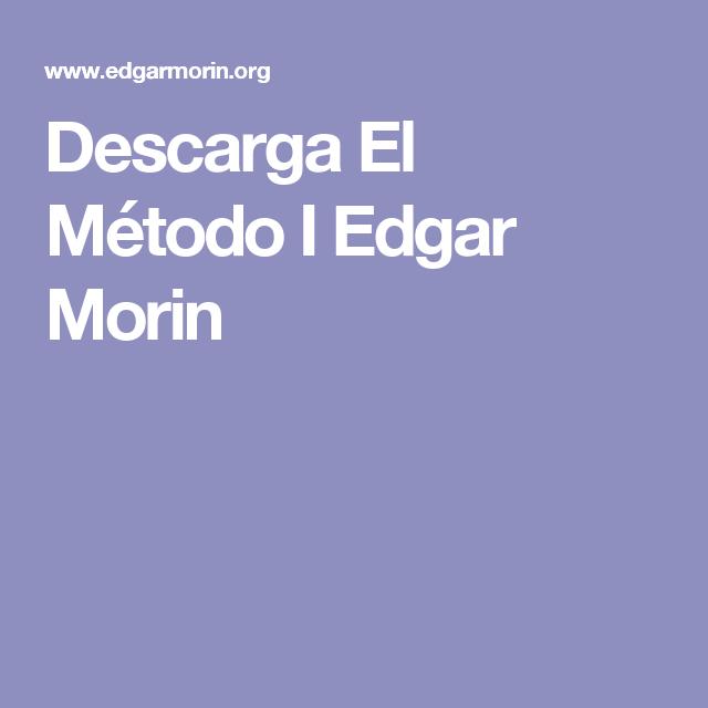 Descarga El Método I Edgar Morin