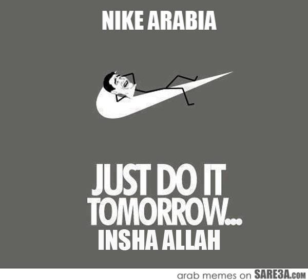 Absolutamente Intermedio Repeler  Nike, Saudi style....Soo true. Always Bukra Inshalah | Arabic funny, Funny  quotes, Just for laughs