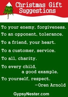 Christmas gift suggestions To your enemy forgiveness. To an opponent tolerance.  sc 1 st  Pinterest & Pin by The GypsyNesters on Christmas Cheer | Christmas gifts ...