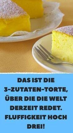 Das Ist Die 3 Zutaten Torte Uber Die Die Welt Derzeit Redet Fluffigkeit Hoch Drei 3 Zutaten Kuchen Rezepte Und Kuchen Und Torten Rezepte