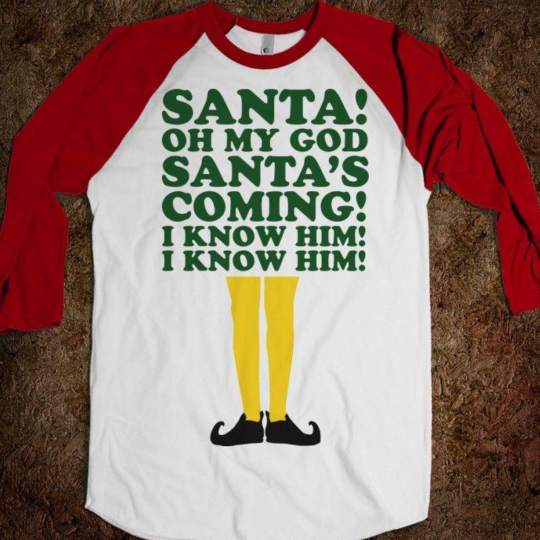 Santa, I Know Him! (Elf Baseball) Movie shirts, Buddy
