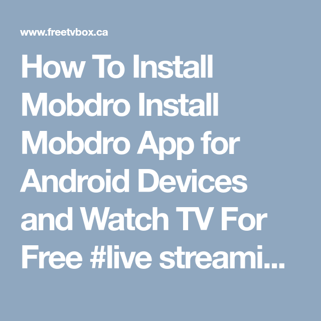 How To Install Mobdro Install Mobdro App for Android Devices