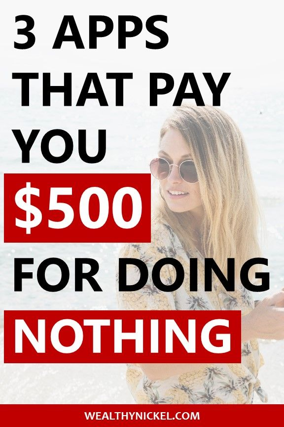 Apps That Pay You $500 For Doing Nothing