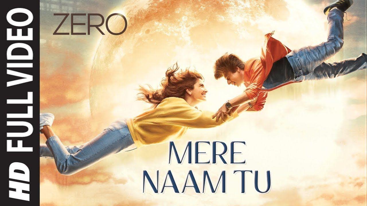 Zero Mere Naam Tu Full Song Shah Rukh Khan Anushka Sharma Katrina Kaif Ajay Atul T Series Youtube In 2020 With Images Songs Movie Songs Amazing Songs