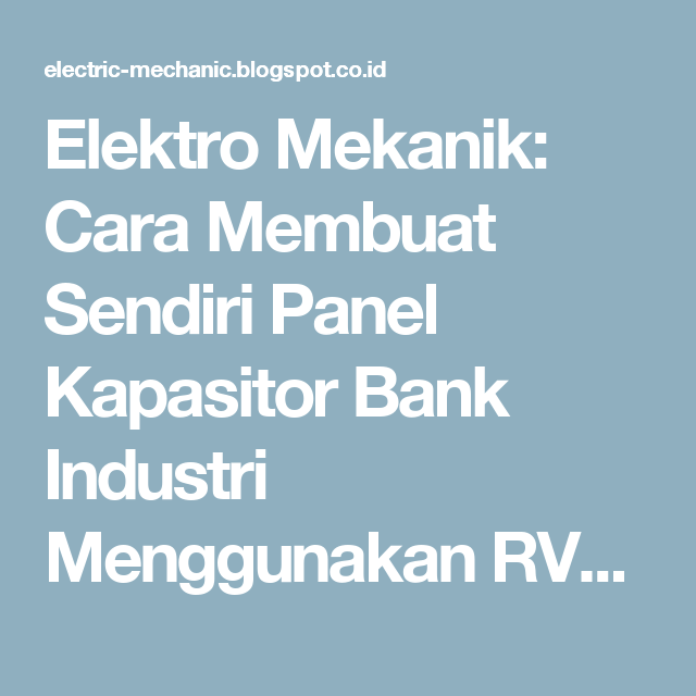 Elektro Mekanik Cara Membuat Sendiri Panel Kapasitor Bank Industri Menggunakan Rvc Abb: Wiring Diagram Panel Kapasitor At Anocheocurrio.co