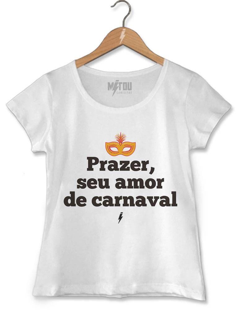 3e8d507eef Camiseta Seu Amor de Carnaval em 2019