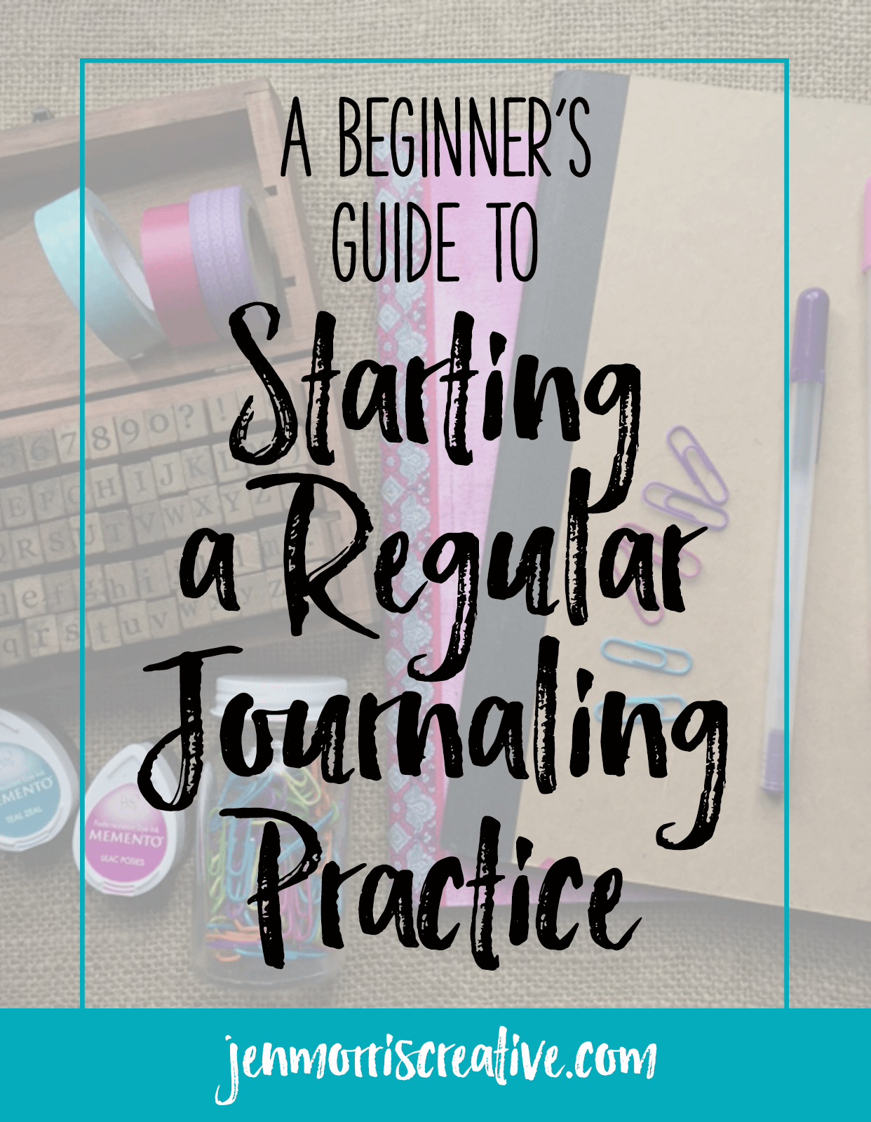 A simple step-by-step guide to starting a regular journaling practice - Jen Morris Creative