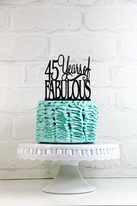 45 Years of Fabulous 45th Birthday Cake Topper or Sign 45 years