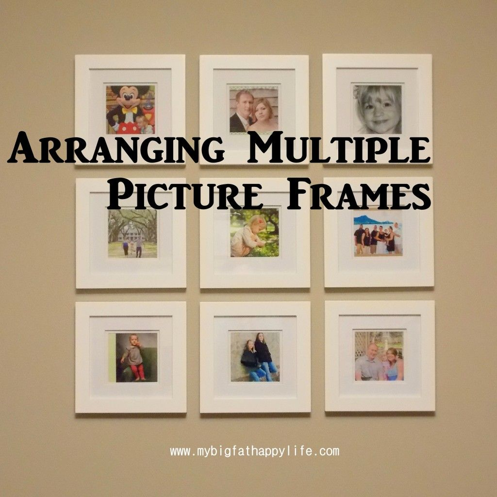 Arranging Multiple Picture Frames On The Wall Multiple Picture