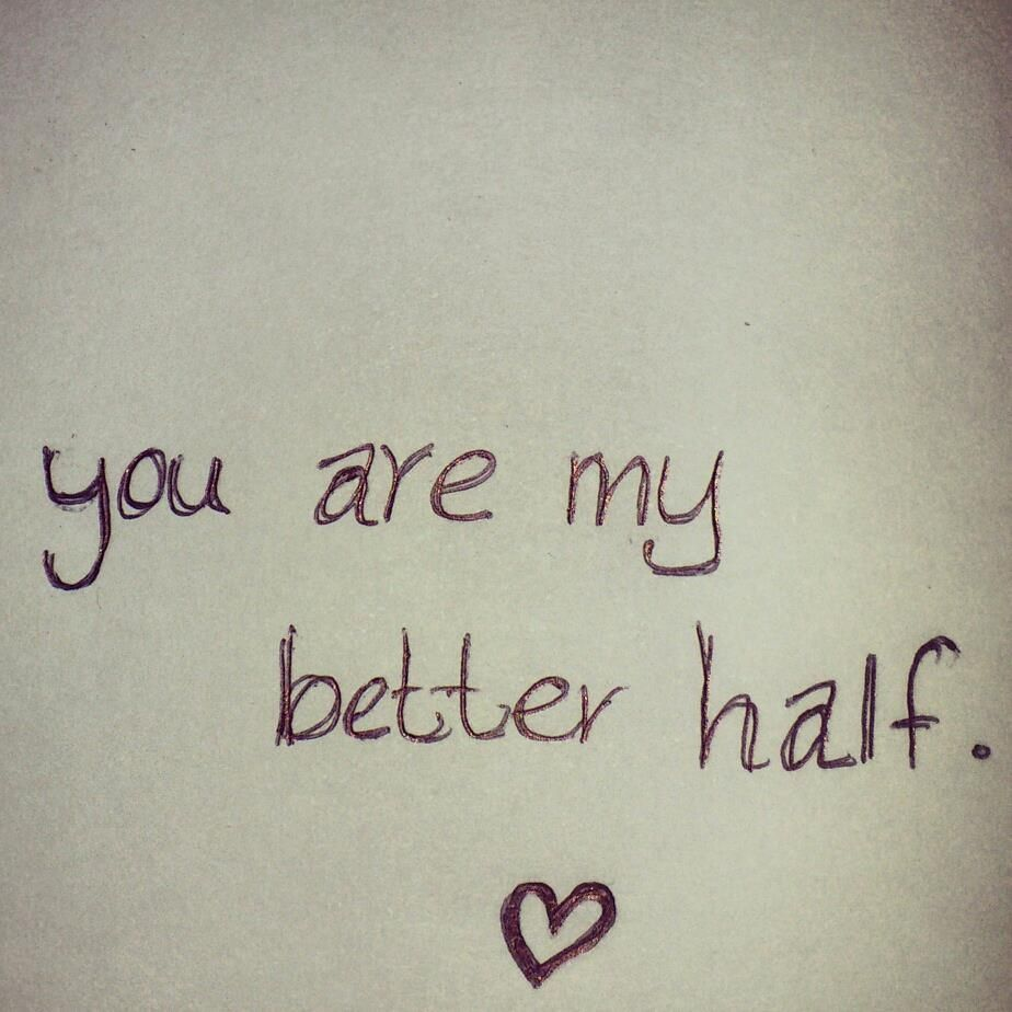 You are my better half love quote couple marriage love quote ...