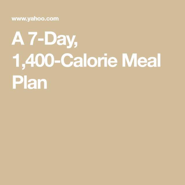 A 7-Day, 1,400-Calorie Meal Plan #400caloriemeals A 7-Day, 1,400-Calorie Meal Plan #400caloriemeals