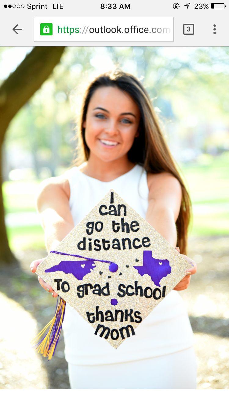 my graduation cap i can go the distance to grad school <3 my graduation cap i can go the distance to grad school <