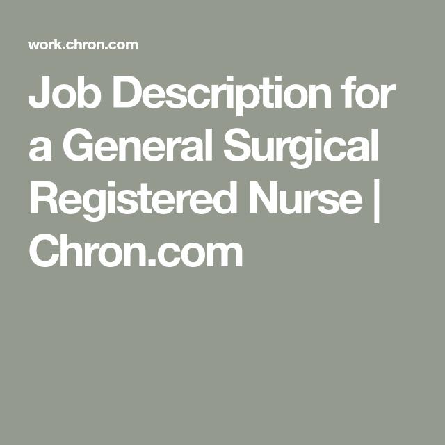Job Description For A General Surgical Registered Nurse -6790