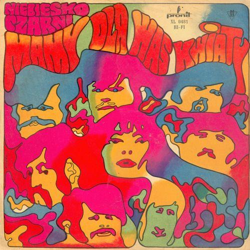 Niebiesko Czarni Mamy Dla Was Kwiaty 1969 Hippie Art Retro Art Psychedelic Poster