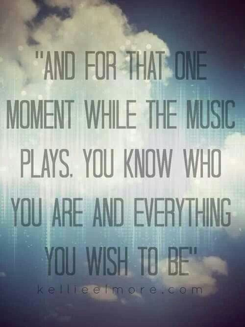 And for that one moment while the music plays.  You know who you are and everything you wish to be.