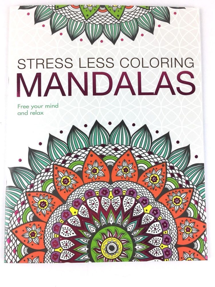 Adult Coloring Book Stress Less Coloring Mandalas Free Your Mind And