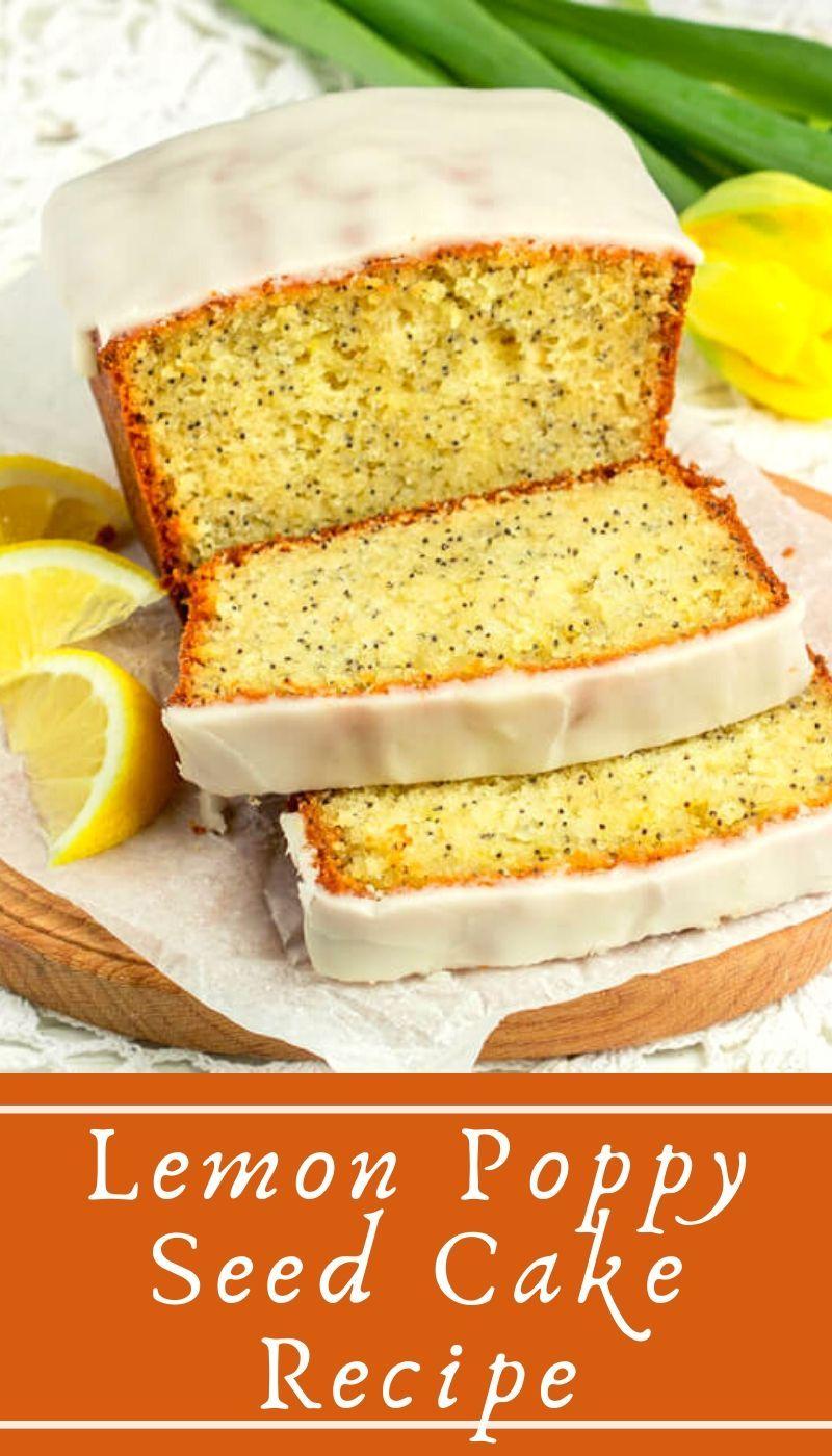 Lemon Poppy Seed Cake In 2020 Lemon Poppyseed Cake Lemon Poppyseed Lemon Poppyseed Bread