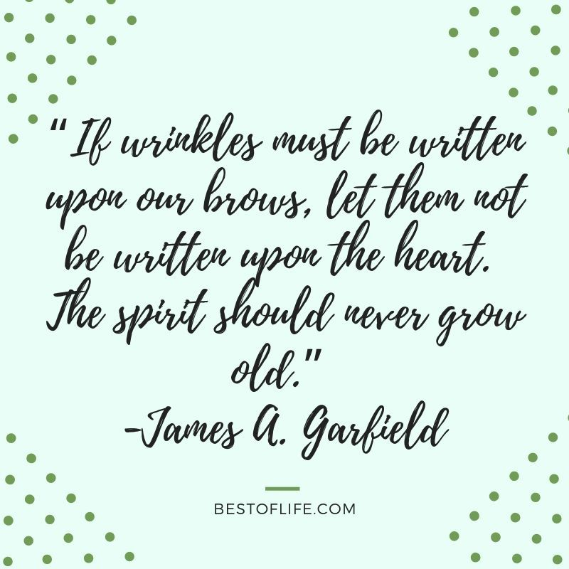 Best Quotes About Getting Older Aging Gracefully Quotes Getting Older Quotes Older Quotes