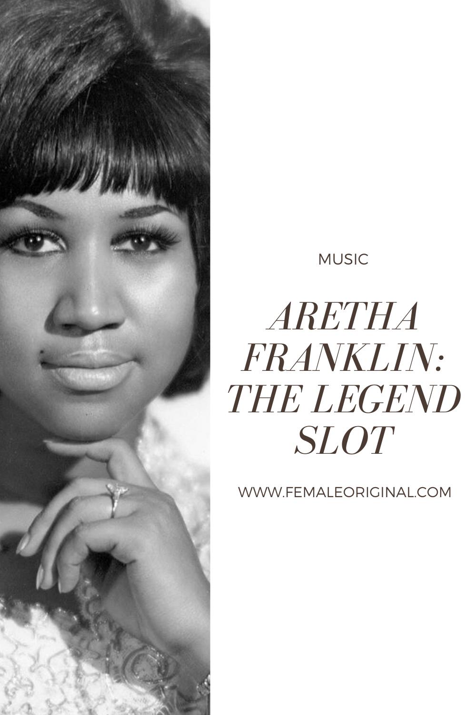 The Legend Slot Aretha Franklin in 2020 Aretha franklin