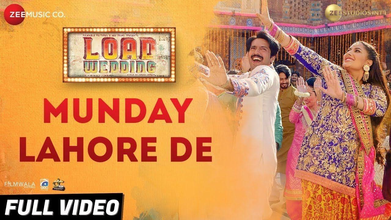 Munday Lahore De - Full Video | Load Wedding |Fahad Mustafa