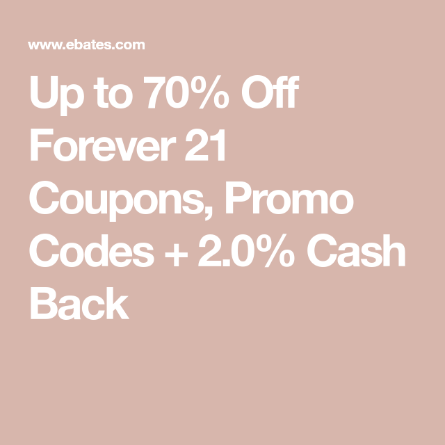 Pin By Abby On Extreme Couponing Forever 21 Coupon Promo Codes Coupon Forever 21