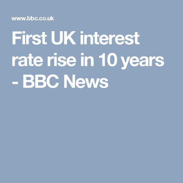 First UK interest rate rise in 10 years - BBC News