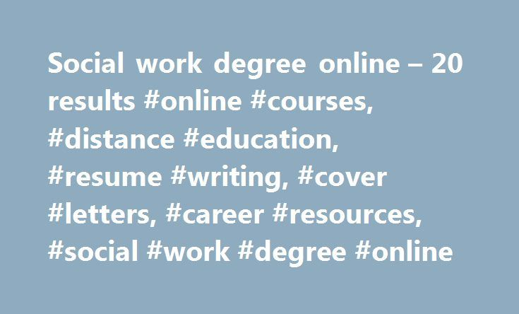 Social work degree online u2013 20 results #online #courses, #distance - social work resume cover letter