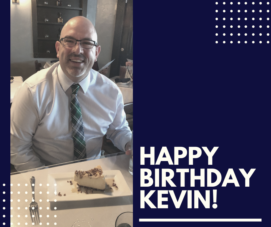 Happy Birthday to our Financial Advisor, Kevin Wade! We